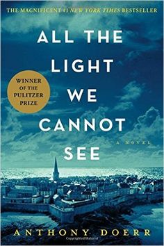 All the Light We Cannot See: Anthony Doerr: 9781476746586: Amazon.com: Books