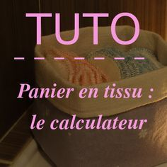 Sewing Techniques 307722587023567679 - Maxi Stitch: [Tuto] Panier en tissu : le calculateur Source by tania_ferreres Coin Couture, Couture Sewing, Sewing Hacks, Sewing Tutorials, Sewing Patterns, Sewing Tips, Diy Bags Purses, Clothes Basket, Techniques Couture