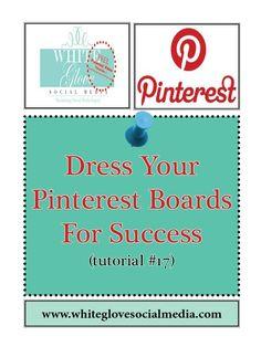 #17. Dress Your Pinterest Social Media Marketing Boards for Success (Video tutorial) » White Glove Social Media Marketing