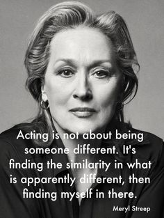 This is exactly what I try to do whenever I act. I always thought I liked acting because of the chance to be someone else and then I realized it wasn't about being someone else it was about becoming a different version of myself.