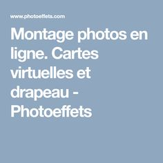 Montage photos en ligne. Cartes virtuelles et drapeau - Photoeffets