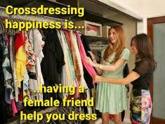 ..having a female friend help you dress Tg Captions, Female Friends, Other Woman, Crossdressers, Feminism, Girlfriends, Relationship, Couples, Lady