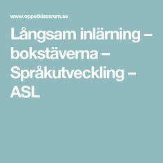 Långsam inlärning – bokstäverna – Språkutveckling – ASL