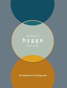 The Book of Hygge : The Danish Art of Living Well - Louisa Thomsen Brits
