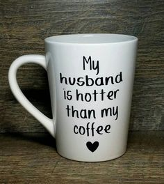 My husband/wife is hotter than my coffee! This mug set is perfect gift for newlyweds or makes a great anniversary gift. Both mugs are 14 oz white ceramic with a black permanent vinyl decal.