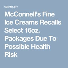 McConnell's Fine Ice Creams Recalls Select 16oz. Packages Due To Possible Health Risk