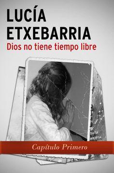 """""""Dios no tiene tiempo libre"""" by Lucía Etxebarria"""