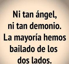 〽️ Ni tan ángel, ni tan demonio. La mayoría hemos bailado de los dos lados