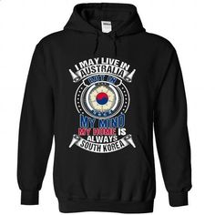 I May Live in Australia But In My Mind My Home Is Alway - #sorority tshirt #comfy hoodie. MORE INFO => https://www.sunfrog.com/States/I-May-Live-in-Australia-But-In-My-Mind-My-Home-Is-Always-South-Korea-V1-jrrxhedezl-Black-Hoodie.html?68278