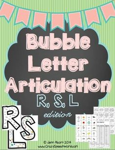 Bubble Letter Articulation for Speech Therapy {R, S, L}