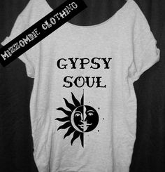 Gypsy Soul Shirt,  Bohemian. Tshirt, Off The Shoulder, Over sized,   graphic tee, regular and plus size, $20.00