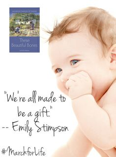 """We're all made to be a gift."" - @Emily Schoenfeld Schoenfeld Stimpson, author of These Beautiful Bones from @Karen Jacot Lawdermilt Road Publishing #MarchforLife 2014"