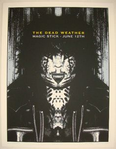 The Dead Weather - silkscreen concert poster (click image for more detail) Artist: Rob Jones Venue: The Magic Stick Location: Detroit, MI Concert Date: 6/12/2009 Edition: 232; signed and numbered by t