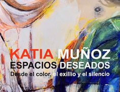 KATIA MUÑOZ : OPENING NIGTH :: ESPACIOS DESEADOS-BCN Painting, Inspiration, Ideas, I Want You, Spaces, Exhibitions, News, Art, Biblical Inspiration