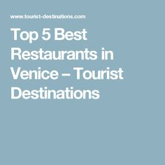 Top 5 Best Restaurants in Venice – Tourist Destinations
