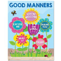 Good manners will bloom all over your classroom with the helpful reminders on this brightly colored Good Manners chart. Chart highlights six good manners for students: Excuse Me, You're Welcome, May I