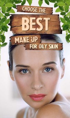 10 Best Makeup For Oily Skin