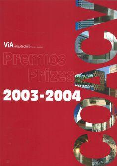 ViA arquitectura #ESP. Noviembre 2005.  Premios 2003-2004  http://www.via-arquitectura.net/04_prem/indice-04p.htm