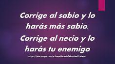 JUANA MACEDO Facundo Cabral, Biblia, Frases y Reflexiones: Corrige al sabio y lo harás más sabio...