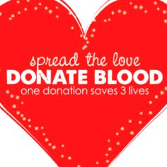 Donate blood! It's a good cause:)