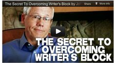 The Secret To Overcoming Writer's Block by John Truby