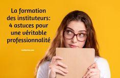 La formation des instituteurs 4 astuces pour une véritable professionnalité La Formation, French Teacher, Career Training, Tips