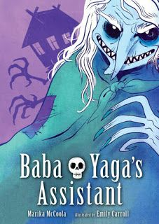 Reading For Sanity : A Book Review Blog: Baba Yaga's Assistant - Marika McCoola; Emily Carroll