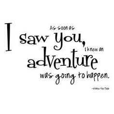 As soon as I saw you