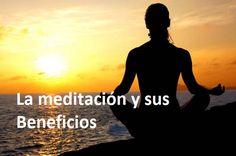 ... La meditación y sus beneficios.