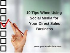 10 Tips when Using Social Media for Your Direct Sales Business #Wahm #directsales #YourInsideCircle