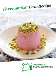 Pink Moscato Panna Cotta with Pistachios by lalaskitchen. A Thermomix <sup>®</sup> recipe in the category Desserts & sweets on www.recipecommunity.com.au, the Thermomix <sup>®</sup> Community.