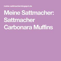 Meine Sattmacher: Sattmacher Carbonara Muffins