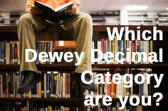 Which Dewey Decimal Category Are You? Ever wonder if you were a book, which Dewey Decimal Classification you'd be categorized as? Take this quiz and find out! I Love Books, Good Books, Books To Read, Library Humor, Library Games, Library Lessons, Dewey Decimal Classification, Dewey Decimal System, Book Corners