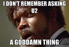 so glad i didn't wake up to U2 in my music files
