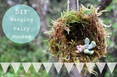DIY Hanging Fairy House tutorial <3 Give the fairies a special place in your garden with this fun activity: http://blog.imaginechildhood.com/imagine-childhood/2014/05/-diy-hanging-fairy-houses.html