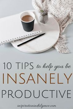Feeling tired and not motivated? Fear not! Check out these 10 ways to get insanely productive!