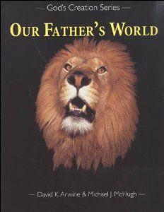 Our Father's World (God's Creation Series) by David K. Arwine. $0.50. Publication: November 1999. Publisher: Christian Liberty Press (November 1999). Author: David K. Arwine