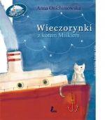 WIECZORYNKI Z KOTEM MIŚKIEM - Anna Onichimowska. Kot Misiek przemierza lądy i morza w poszukiwaniu wyśnionej rudej koteczki, aby ostatecznie spotkać ją po drugiej stronie komina, spod którego wyruszył.