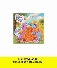 My Little Pony The Perfect Pumpkin (9780060794712) Nora Pelizzari, Lyn Fletcher , ISBN-10: 0060794712  , ISBN-13: 978-0060794712 ,  , tutorials , pdf , ebook , torrent , downloads , rapidshare , filesonic , hotfile , megaupload , fileserve