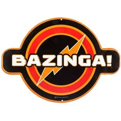 Bazinga Die Cut Tin Sign