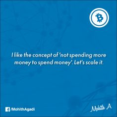 I like the concept of 'not spending more money to spend money'. Let's scale it.  #Bitcoin #BitcoinQuotes #QuotesbyMohith #Quotes