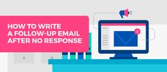 How to Write a Follow-up Email After No Response