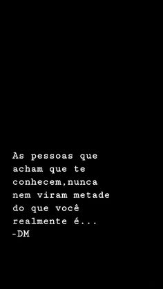 Portuguese Phrases, Portuguese Quotes, I Feel Alone, Feeling Alone, Text Quotes, Sad Girl, Anti Social, Thoughts And Feelings, My Heart Is Breaking