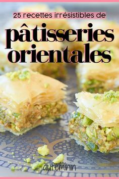 25 irresistible oriental pastries to prepare homemade fa . - Pastry World Desserts For A Crowd, Gourmet Desserts, Gourmet Recipes, Keto Recipes, Dessert Recipes, Healthy Recipes, Plated Desserts, Italian Pastries, French Pastries