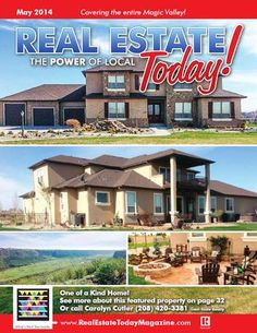 May 2014 Real Estate Today...  Buying or Selling....Our TEAM can assist you with any of your Real Estate needs and any listing on the market. Call today 208~280~0754. Visit our website www.IDAHOPROPS. com