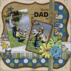 "Precious ""Just Me my Dad and the ducks"" Scrapping Page...Hanging By A Moment - Scrapbook.com."