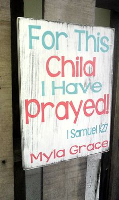 For this child I have prayed by SignsbyAshley on Etsy, $25.00