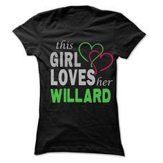 This Girl Love Her WILLARD - 99 Cool Name Shirt ! - T-Shirt, Hoodie, Sweatshirt