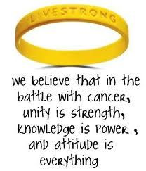 We believe that unity is strength, knowledge is power and attitude is everything. #cancer #LIVESTRONG