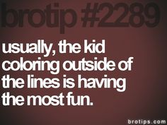 Bro tip 2289-Color outside the lines